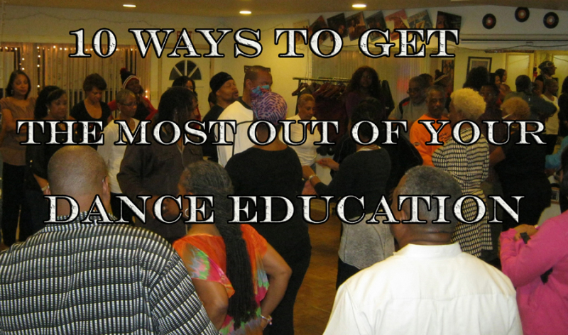 10 Ways to Get The Most Out of Your Dance Education 900